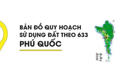Bản đồ Quy hoạch sử dụng đất theo 633 Phú Quốc